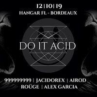 Do It ACID - avec 999999999 Live + Jacidorex + Airod + Roüge