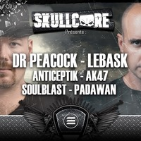 SKullcore - avec Dr Peacock + Le Bask + AK47 + Anticeptik + Soulblast