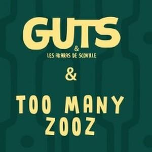 GUTS + TOO MANY ZOOZ
