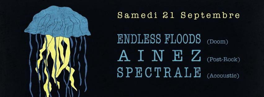 AINEZ + SPECTRALE + ENDLESS FLOODS