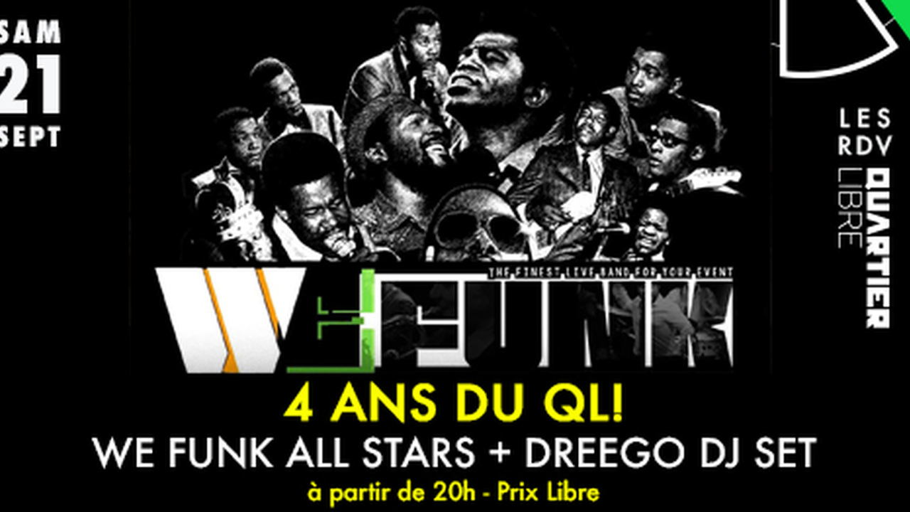 4 ans du Quartiuer Libre : avec We Funk All Stars + Dreego dj set