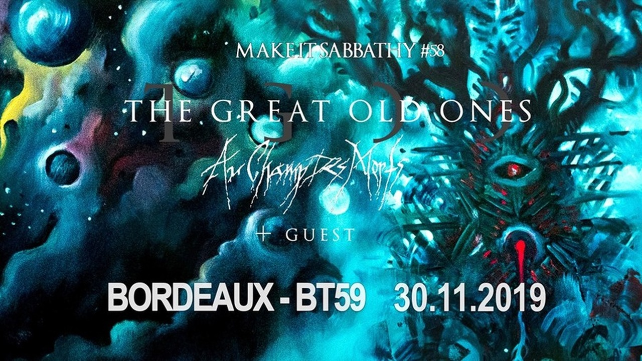 Make It Sabbathy #58 : THE GREAT OLD ONES + AU CHAMPS DES MORTS + LACUSTRE