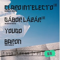 Claro Intelecto (live) + Gábor Lázár (live) + Yougo + Baron
