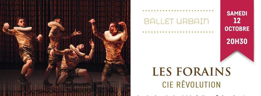 LES FORAINS - Cie Révolution - Ballet Urbain