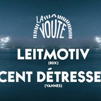 Cent détresses + Leitmotiv
