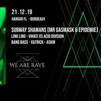 WE ARE RAVE : avec Subway shamans + LingLing + Acid Division + Vikkei