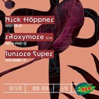Nick Höppner + rRoxymore live + Juniore Super