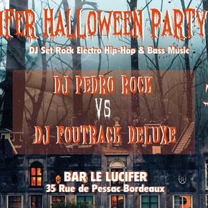 Lucifer Halloween Party : DJ Foutrack Deluxe vs DJ Pedro Rock