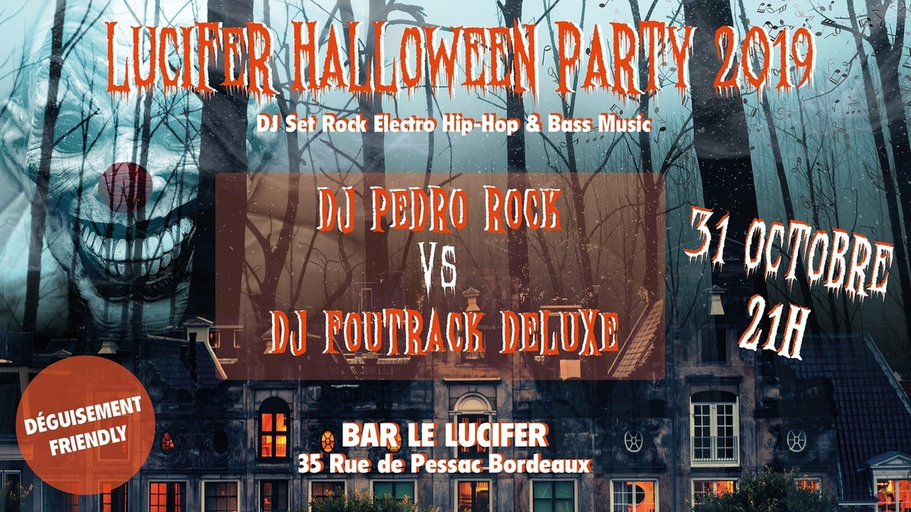 Lucifer Halloween Party : DJ Foutrack Deluxe vs DJ Pedro Rock