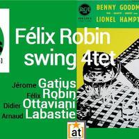 FELIX ROBIN SWING QUARTET FEAT JEROME GATIUS