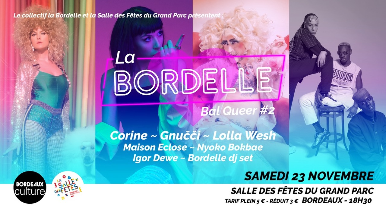 La Bordelle | Bal Queer #2 : avec Corine + Gnucci Lolla Wesh + Maison Eclose + Nyoko Bokbae + Igor Dewe + Bordelle Dj Set