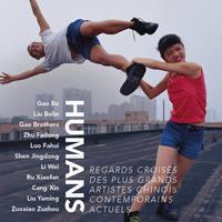 HUMANS- REGARDS CROISES DES PLUS GRANDS ARTISTES CONTEMPORAINS CHINOIS