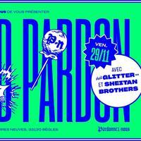 Le Grand Pardon : Glitter + Sheitan Brothers & Pardonnez-nous