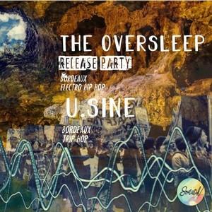 Concert Sous Terre #15 | The Oversleep (Release Party) x U.Sine