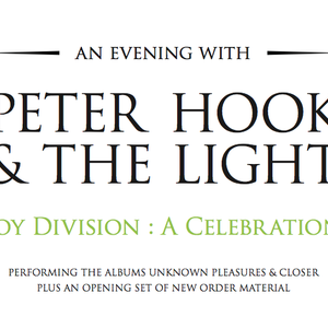 PETER HOOK & THE LIGHT plays 'Joy Division a Celebration'