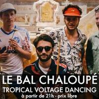 Le Bal Chaloupé {tropical voltage dancing}