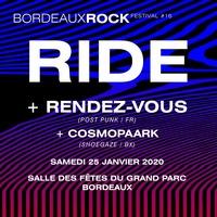Festival Bordeaux Rock : Ride + Rendez-Vous + Cosmopaark