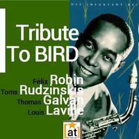 Tribute to BIRD - Robin & Rudzinskis (All)