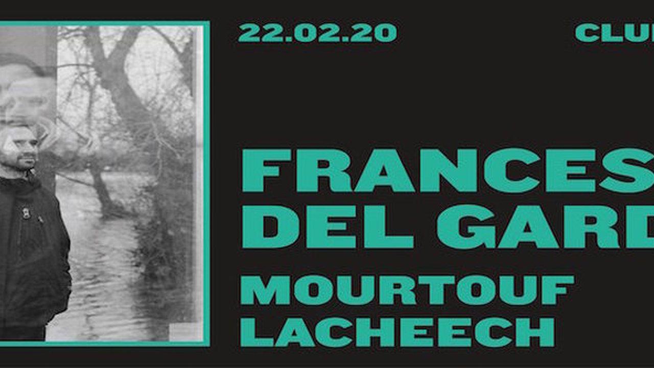 Francesco Del Garda + Mourtouf + Lacheech