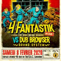 Les 4 Fantastik VS Dub Browser