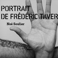 Portrait de Frédéric Tavernini / Noé Soulier