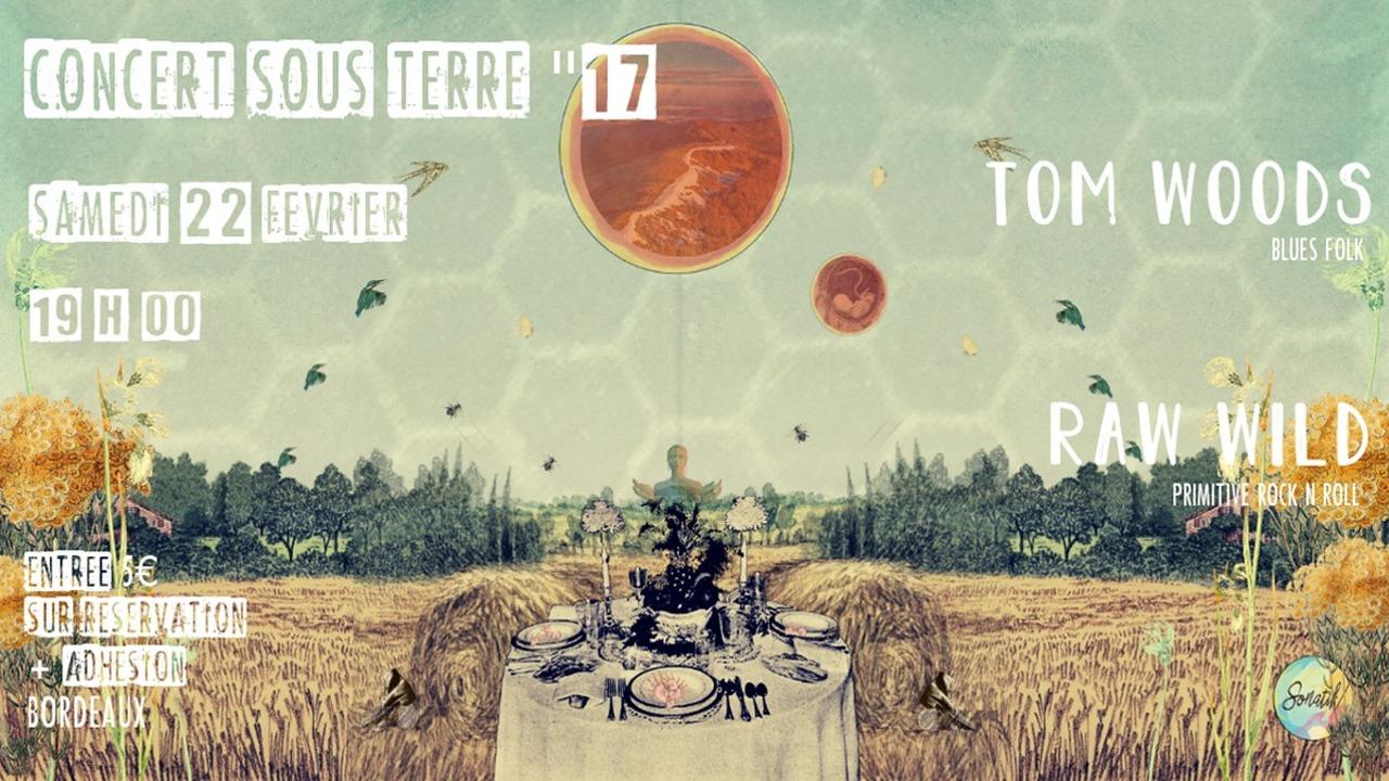Concert Sous Terre #17: Tom Woods • Raw Wild