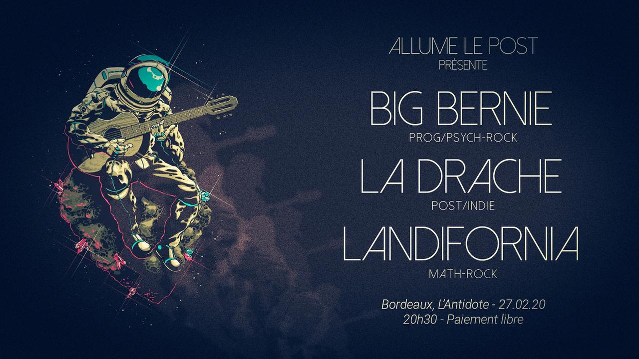 BIG Bernie + La Drache + Landifornia