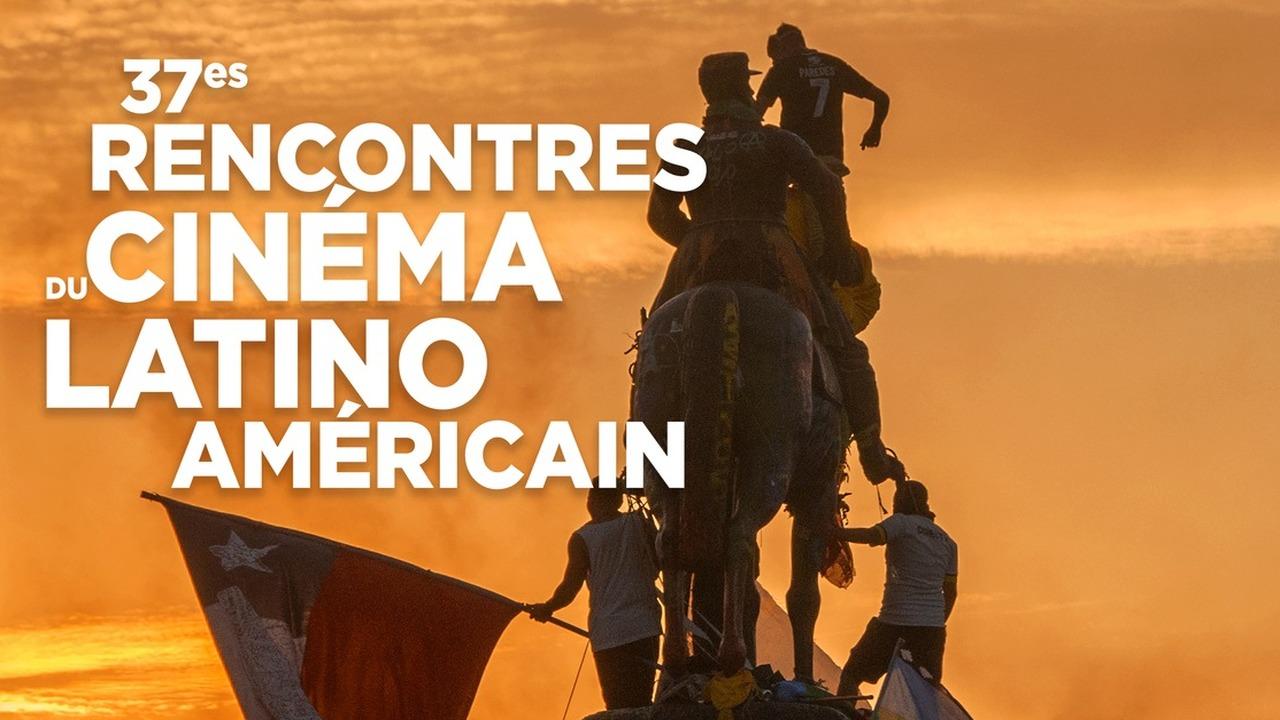Les 37e Rencontres du cinéma latino-américain
