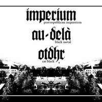 IMPERIUM + AU-DELA + OTDHR