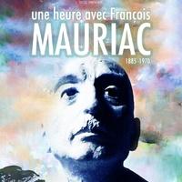 Une heure avec François MAURIAC