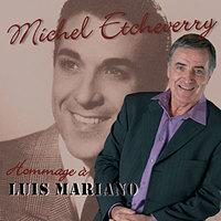 50 ans du souvenir de Luis Mariano, par Michel Etcheverry