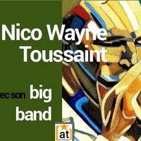 Nico Wayne Toussaint big band