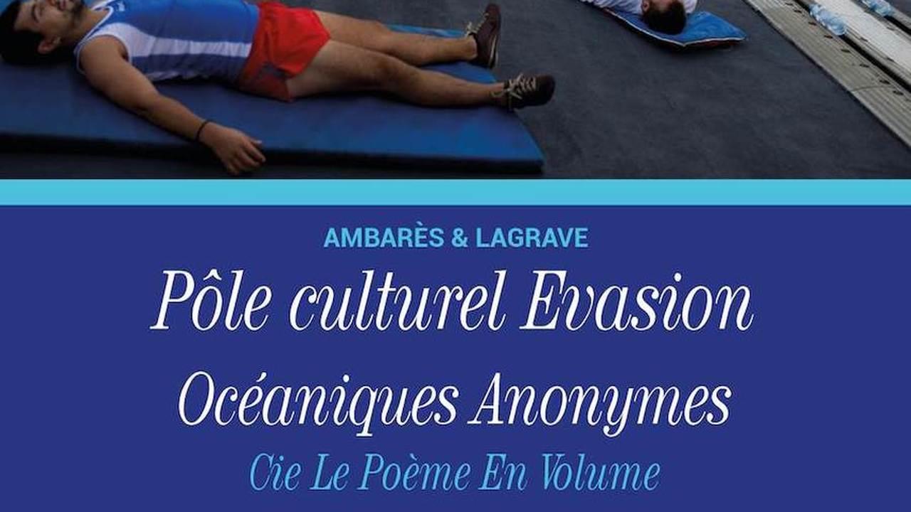 Océaniques Anonymes par la Cie Le Poème En Volume