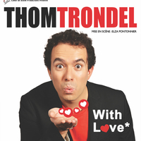 Thom Trondel dans With love