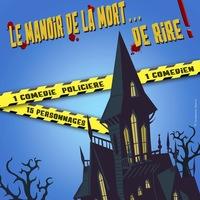 Jean-Philippe Mesmain dans Le manoir de la mort... de rire !