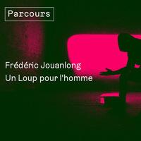 Trente Trente - Frédéric Jouanlong + Un loup pour l