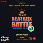 VU #24 - Royal Beatbox Battle #2 / Chris TheOdian + BreZ + Billy & Neminem