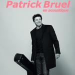 PATRICK BRUEL EN ACOUSTIQUE