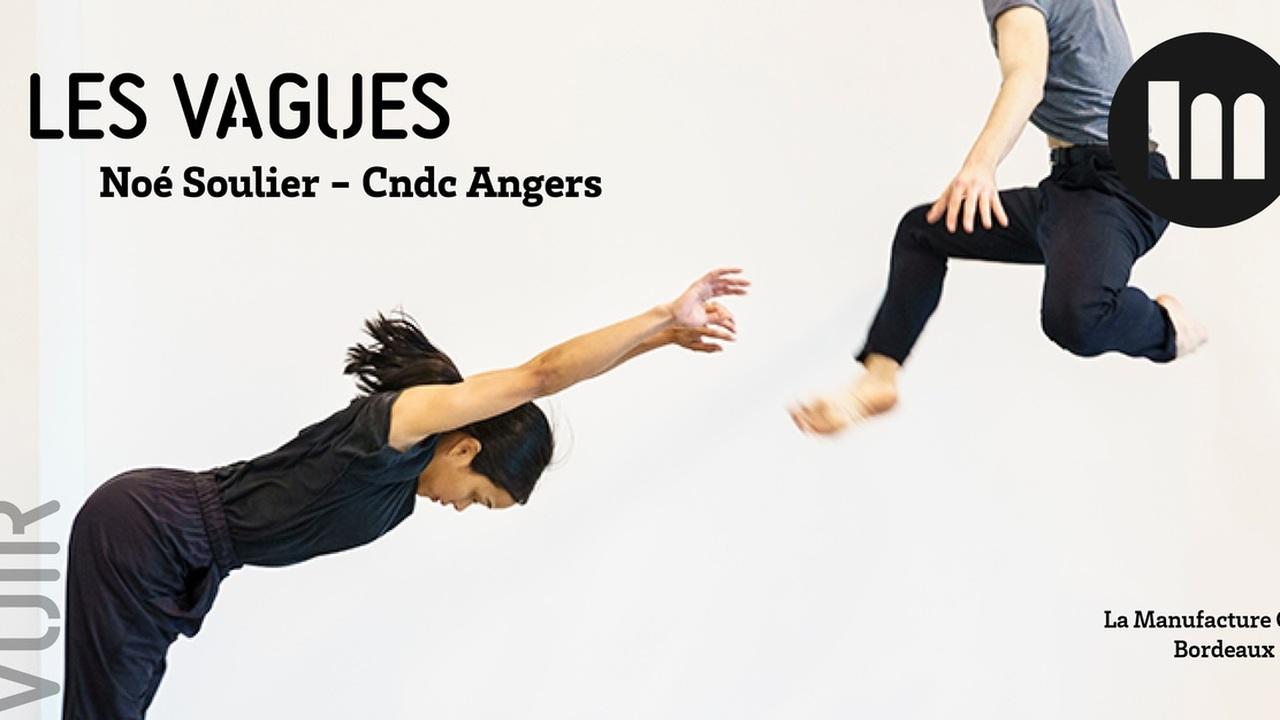 Les vagues / Noé Soulier - Cndc Angers