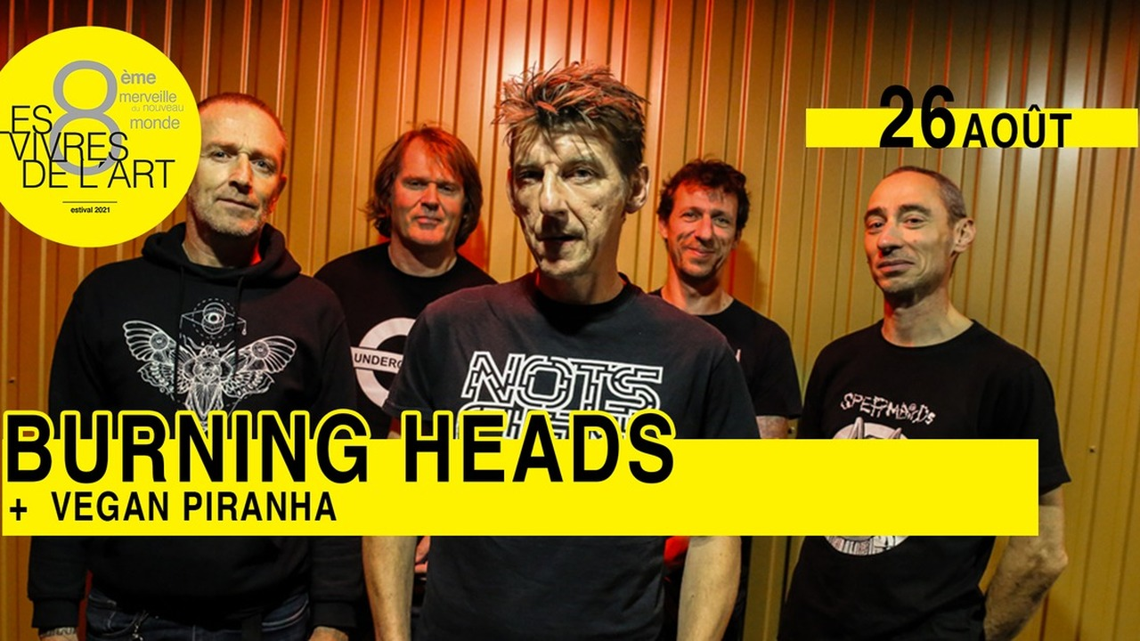 Burning Heads + Vegan Piranha