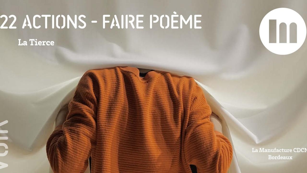 22 ACTIONS – faire poème / La Tierce