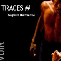 TRACES # - Auguste Bienvenue