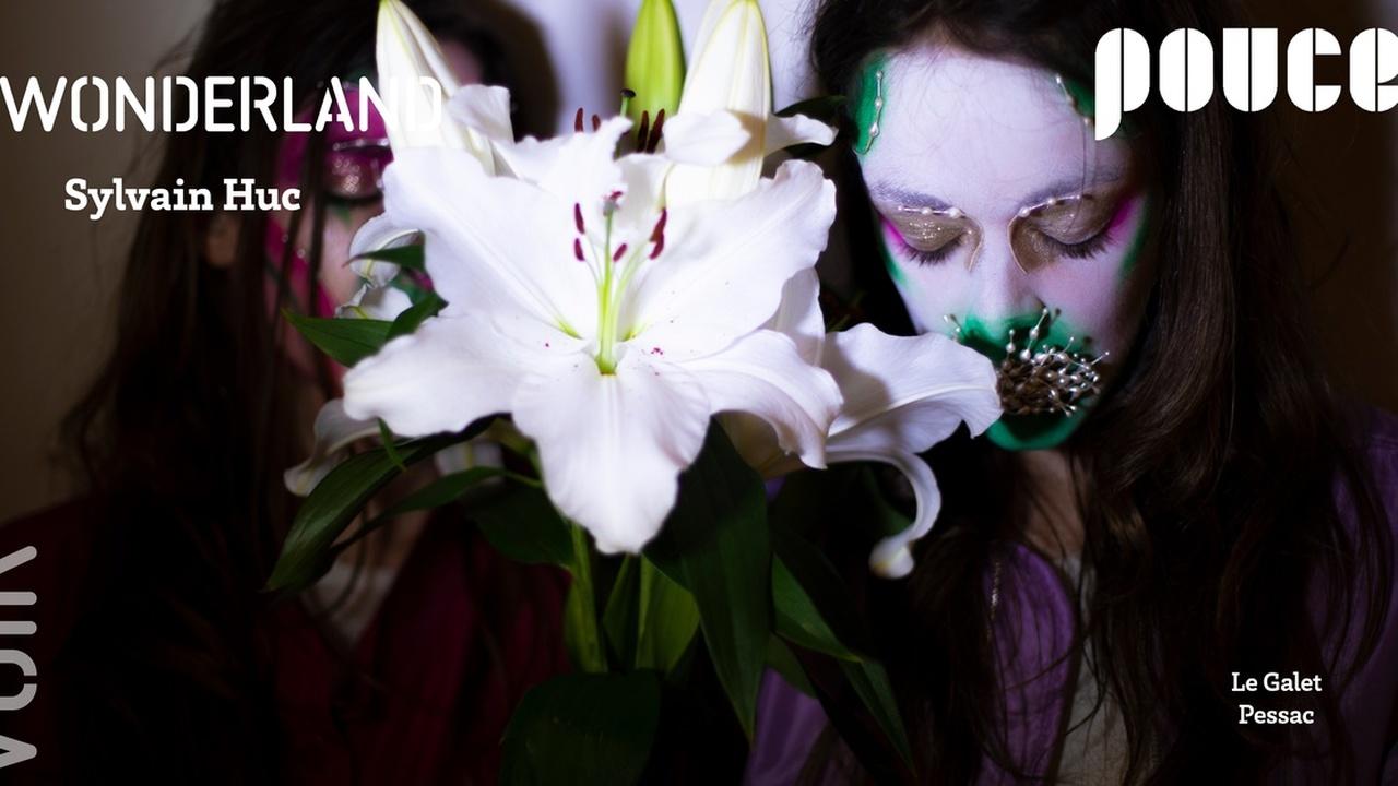 [ POUCE ! ]- Wonderland / Sylvain Huc