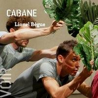 [POUCE !] CABANE - Lionel Bègue
