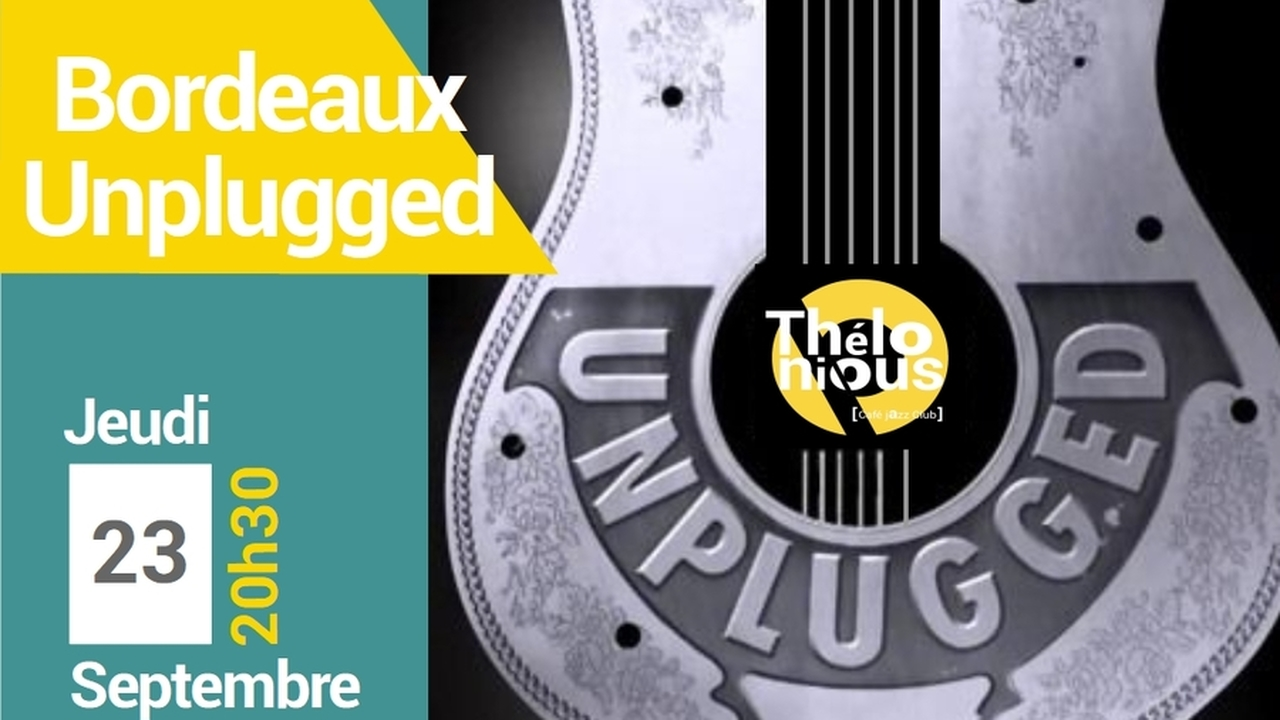 UNPLUGGED IN BORDEAUX: CHELABÔM