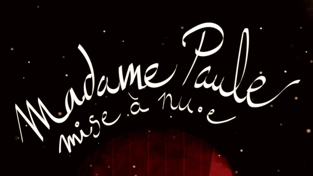 Madame Paule : Mise à Nu.e