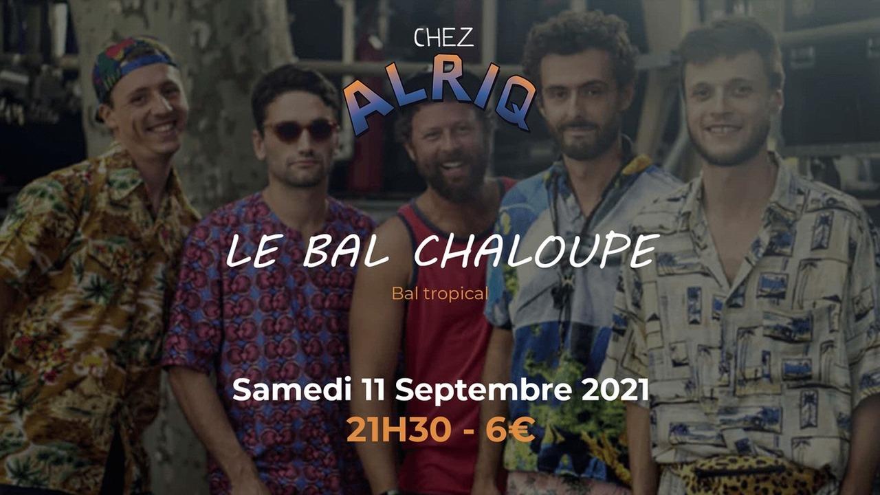 LE BAL CHALOUPE