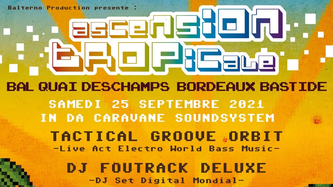 ASCENSION TROPICALE - Open air Sound System - Ouelele + Foutrack Deluxe + Tactical Groove Orbit