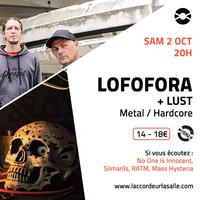 Lofofora + Lust