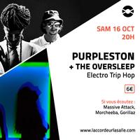 Purpleston + The Oversleep